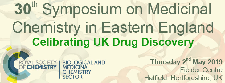 May 2, 2019 30th Symposium on Medicinal Chemistry in Eastern England, Hatfield, UK