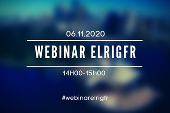 November 6th, 2020 Webinar ELRIGfr | On-line event - 14h-15h CET