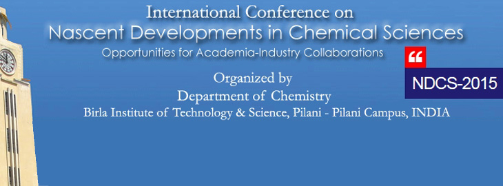 Meet us at the Nascent Developments in Chemical Sciences (NDCS-2015) conference at the Birla Institute of Technology & Science in Pilani, India