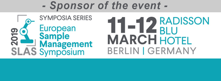 March 11-12, 2019 2019 SLAS European Sample Management Symposium, Berlin, Germany